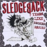 Sledgeback - 7 Years Like A Broken Record